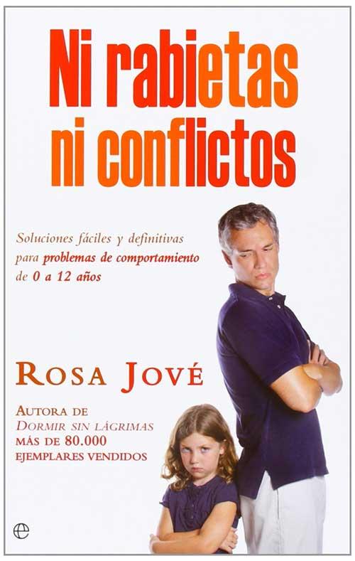 Libro: Ni rabietas, ni conflictos:Soluciones fáciles y definitivas para problemas de comportamiento de 0 a 12 años