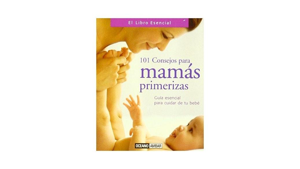 Libro: 101 consejos para mamas primerizas