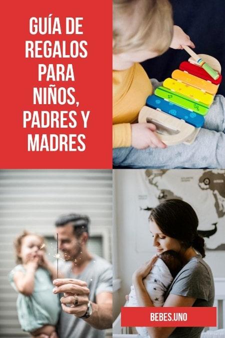GUÍA DE REGALOS PARA NIÑOS, PADRES Y MADRES