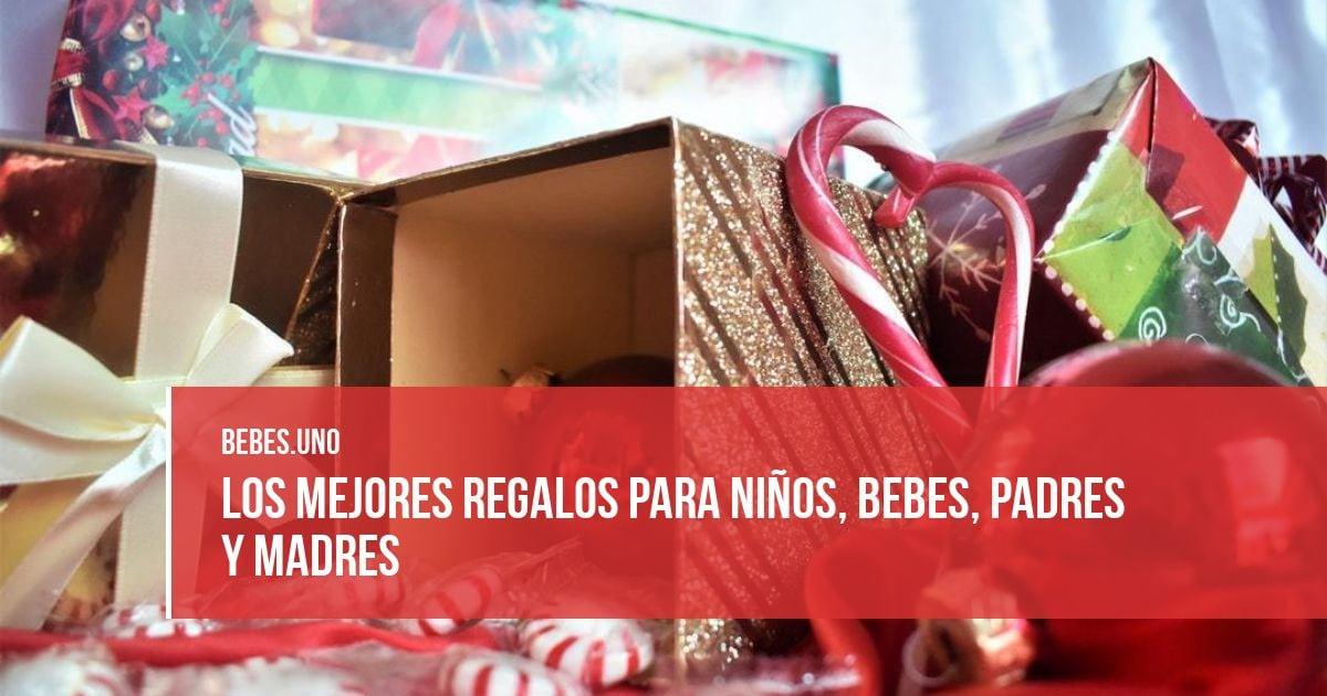 Los mejores regalos para niños, bebes, padres y madres