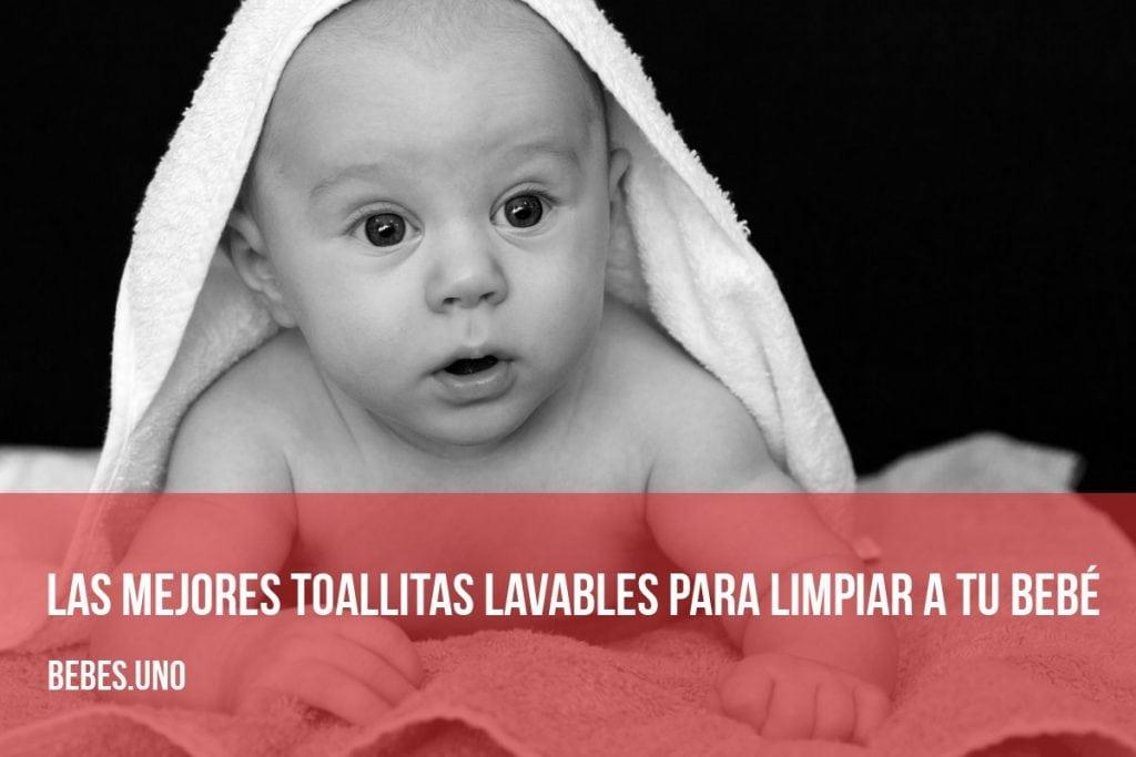 Las mejores toallitas lavables para limpiar a tu bebé