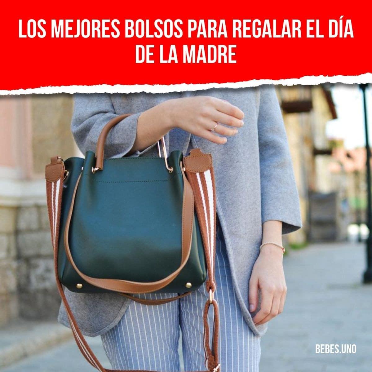 Los mejores bolsos para regalar el Día de la Madre