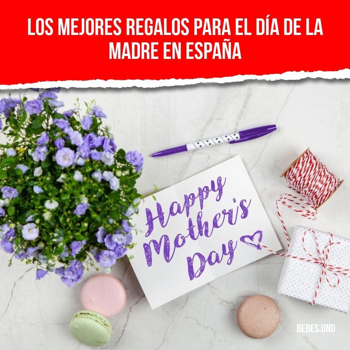Los mejores regalos para el Día de la Madre en España