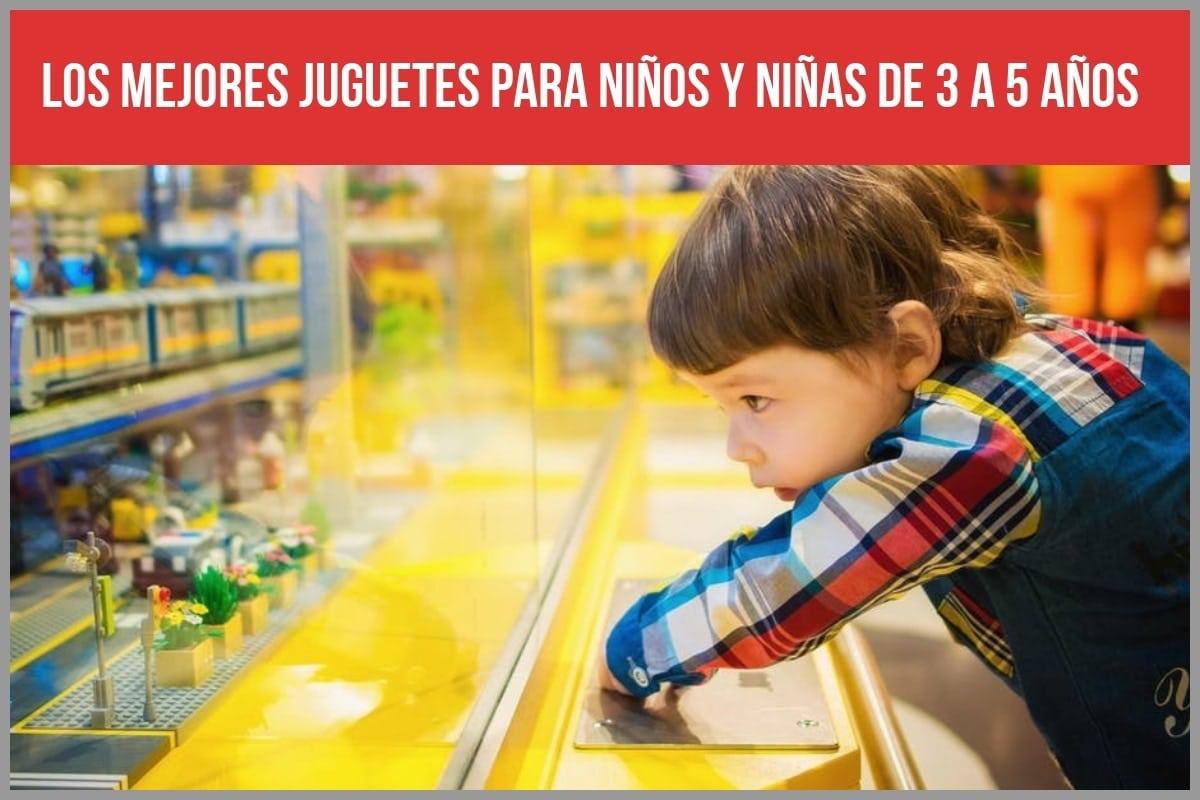 Los mejores juguetes para niños y niñas de 3 a 5 años