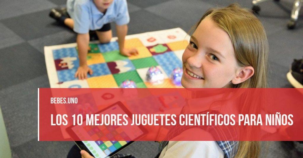 Los 10 mejores juguetes científicos para niños
