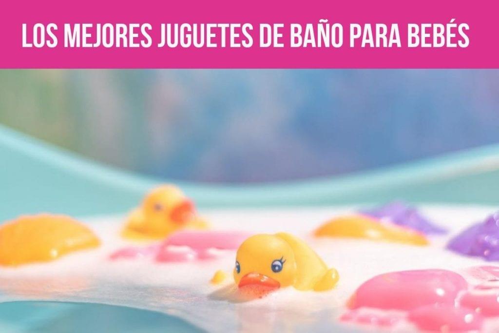 ¿Cuáles son los mejores juguetes de baño para tu bebé?
