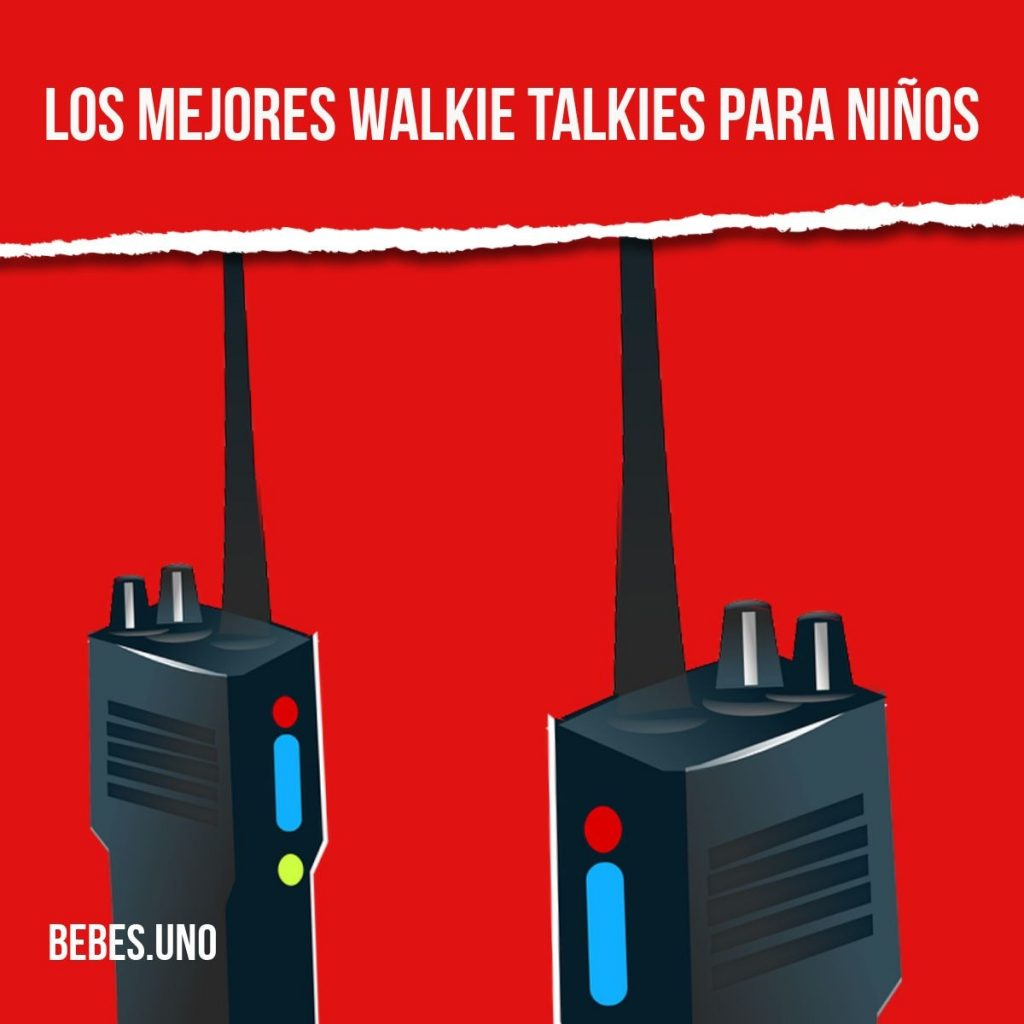 Los mejores Walkie Talkies para niños