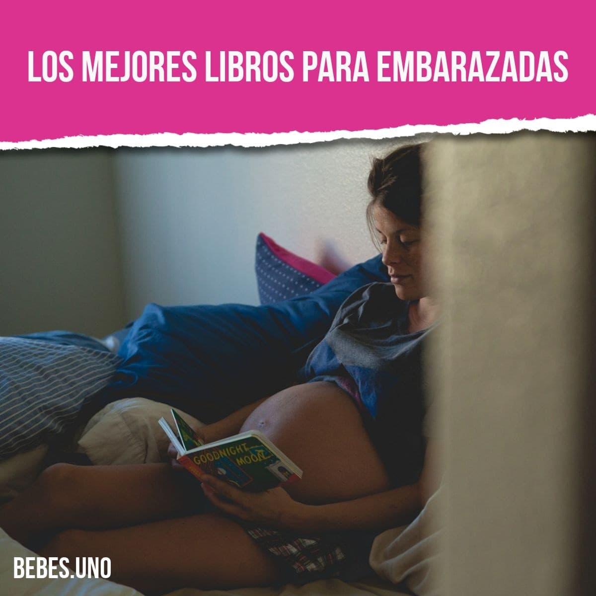 Los mejores libros para embarazadas: libros sobre embarazo y maternidad
