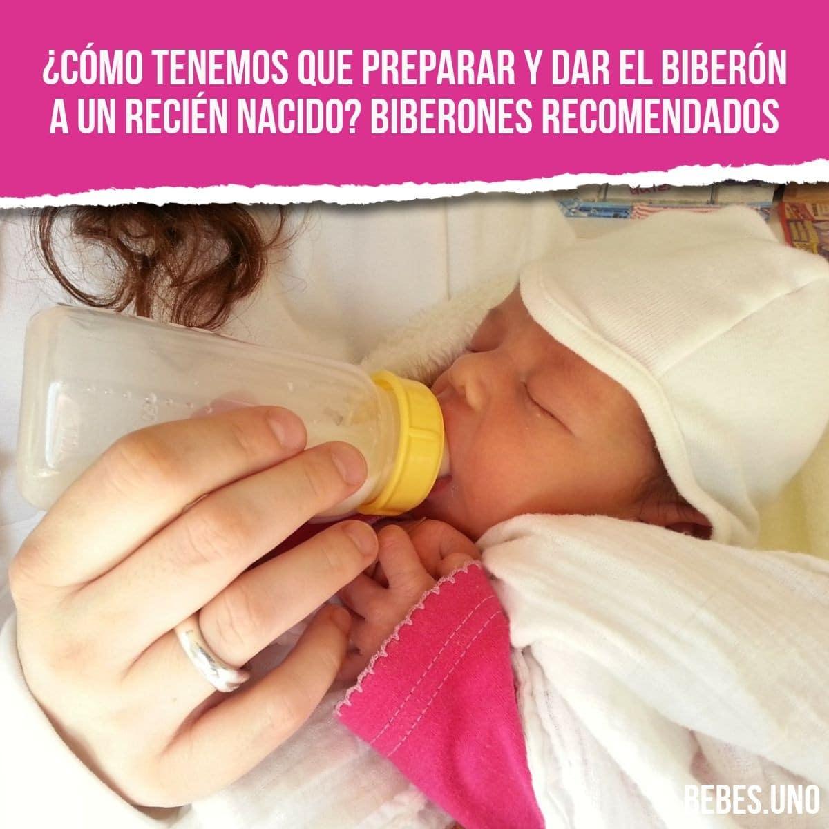 ¿Cómo tenemos que preparar y dar el biberón a un recién nacido? Biberones recomendados