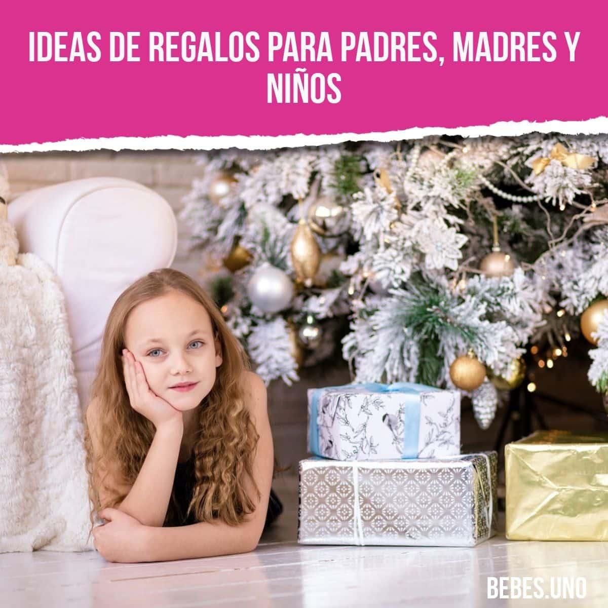 Ideas de regalos para padres, madres y niños