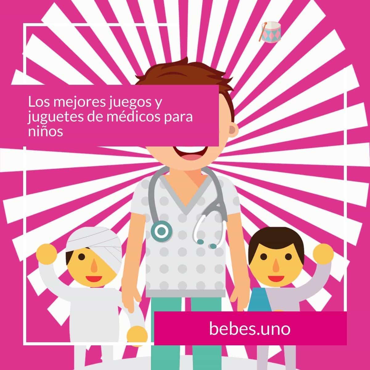 ¿Cuáles son los mejores juegos y juguetes de médicos para niños?