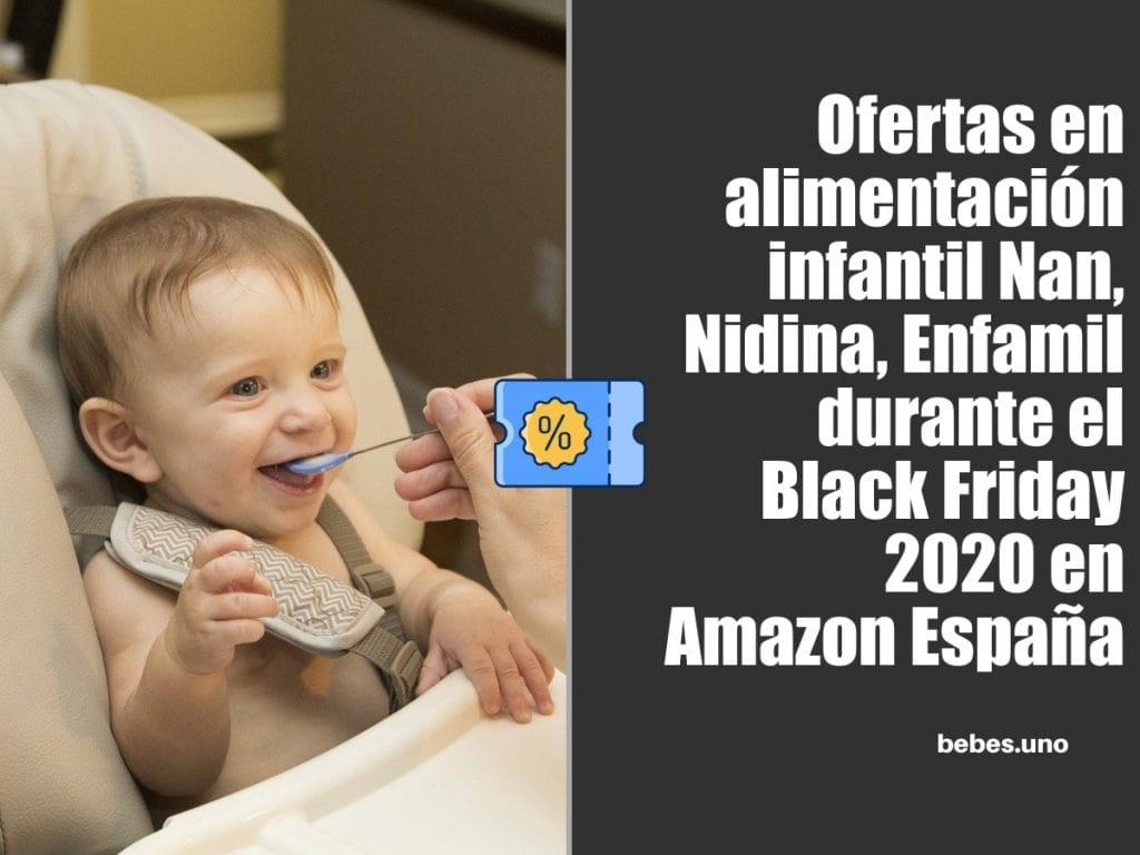 Hasta un 25% en Alimentación Infantil Nan, Nidina, Enfamil por el Black Friday 2020