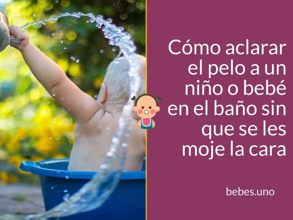 Cómo aclarar el pelo a un niño o bebé en el baño sin que se les moje la cara